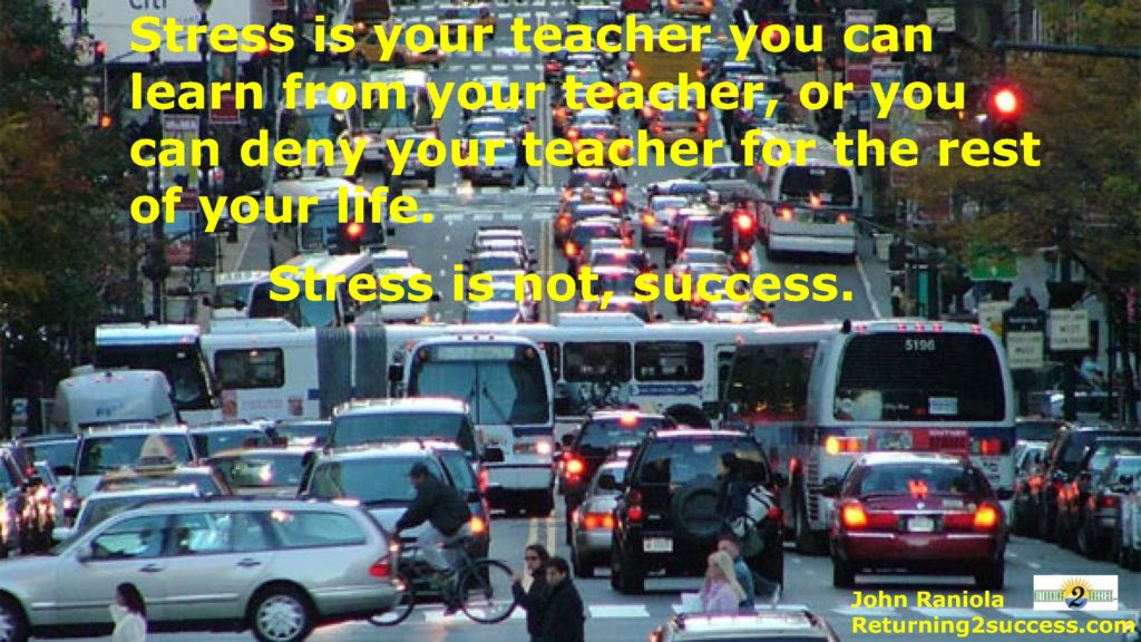 Returning To Success - Stress is not Success