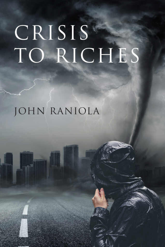 Crisis to Riches by John Raniola